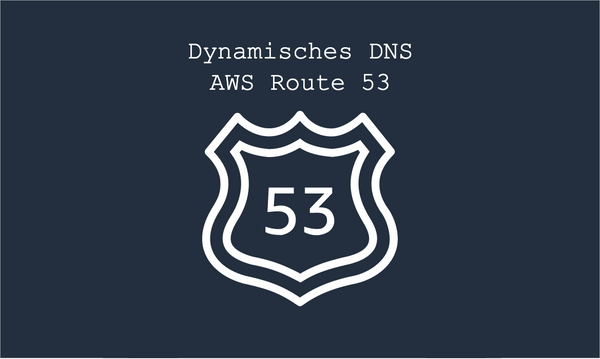 Dynamic DNS mit AWS Route 53